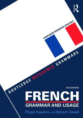 French Grammar and Usage by Roger Hawkins