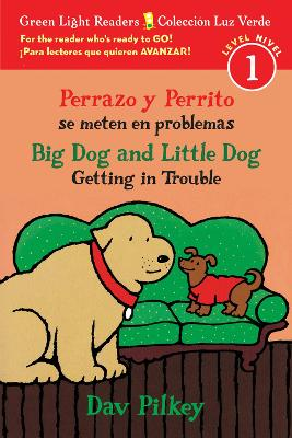 Perrazo y Perrito Se Meten En Problemas/Big Dog and Little Dog Getting in Trouble (Bilingual Reader) by ,Dav Pilkey