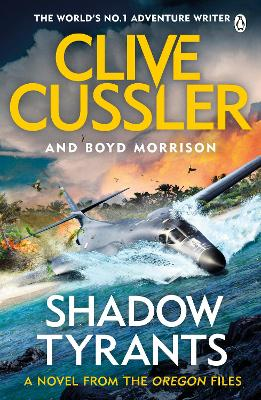 Shadow Tyrants: Oregon Files #13 by Clive Cussler