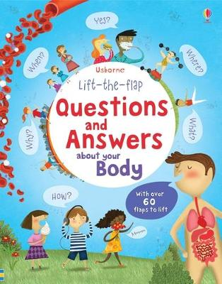 Lift the Flap Questions and Answers about your Body by Katie Daynes