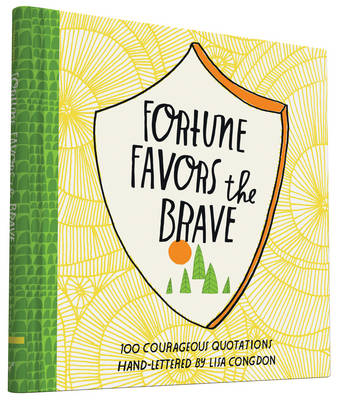 Fortune Favors the Brave by Lisa Congdon