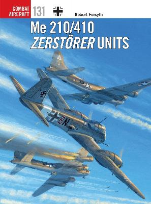 Me 210/410 Zerstoerer Units by Robert Forsyth