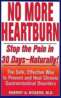No More Heartburn by Sherry A. Rogers