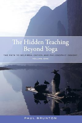 Hidden Teaching Beyond Yoga by Paul Brunton