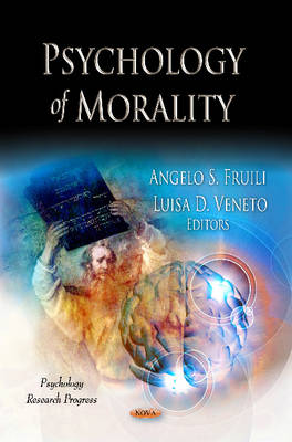 Psychology of Morality by Angelo S. Fruili