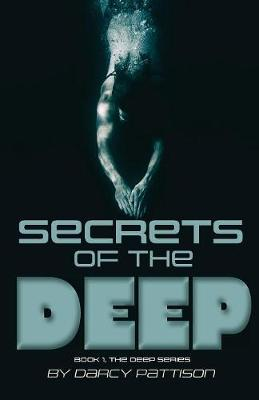 Secrets of the Deep by Darcy Pattison