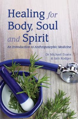 Healing for Body, Soul and Spirit by Michael Evans