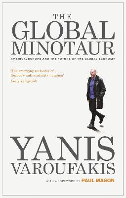 The Global Minotaur by Yanis Varoufakis