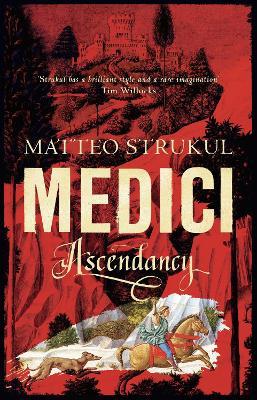 The Medici Chronicles by Matteo Strukul