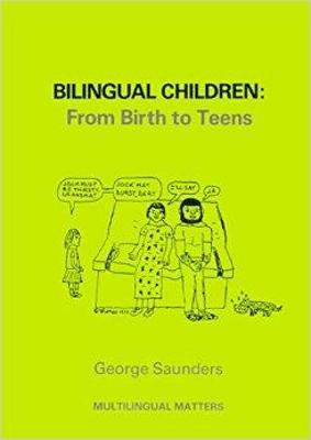 Bilingual Children: From Birth to Teens by George Saunders
