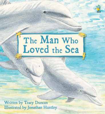 The Man Who Loved the Sea by Tracy Duncan