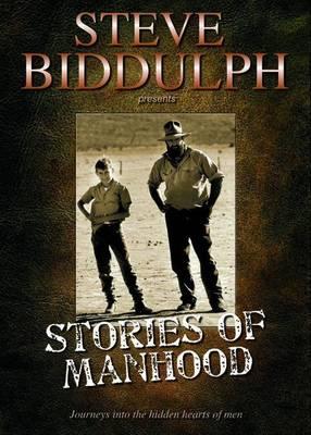 Stories of Manhood by Steve Biddulph