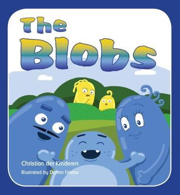 The Blobs by Mr Christian der Kinderen