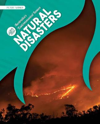Australia's Environmental Issues: Natural Disasters by Peter Turner