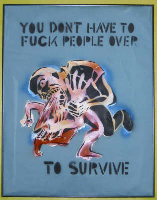 You Don't Have to Fuck People Over to Survive: 15th Anniversary Edition by Seth Tobocman