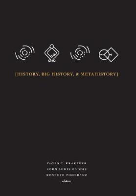 History, Big History, & Metahistory by David C Krakauer