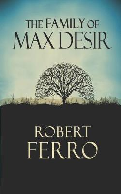 The Family of Max Desir by Felice Picano
