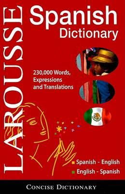 Larousse Concise Dictionary: Spanish-English/English-Spanish by Larousse