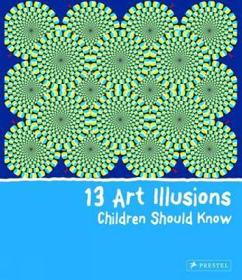 13 Art Illusions Children Should Know by Silke Vry