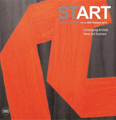 Start: Young Galleries New Artists by Serenella Ciclitira
