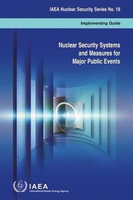 Nuclear Security Systems and measures for major public events by International Atomic Energy Agency