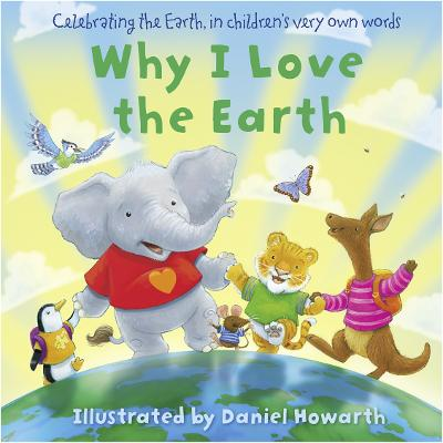 Why I Love The Earth by Daniel Howarth