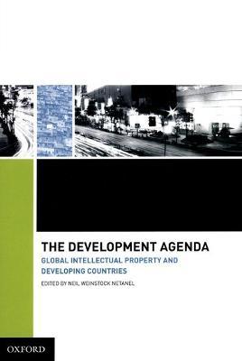 The Development Agenda by Neil Weinstock Netanel