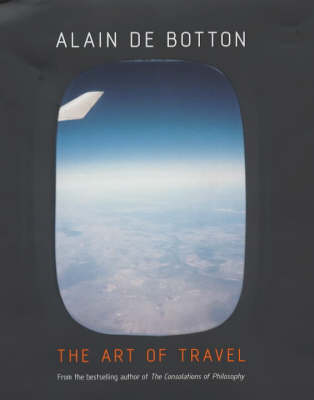 The The Art of Travel by Alain de Botton