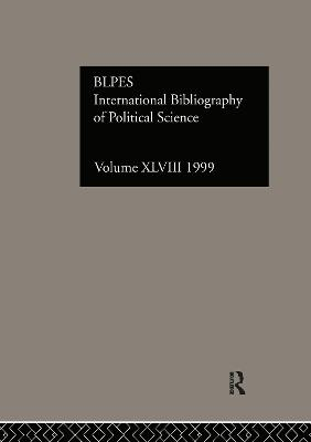 IBSS: Political Science: 1999 by Compiled by the British Library of Political and Economic Science