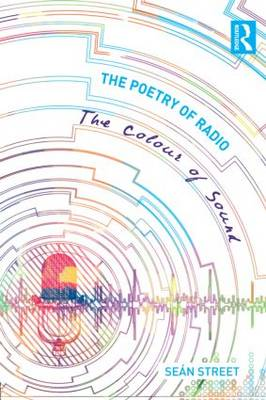 The Poetry of Radio by Sean Street