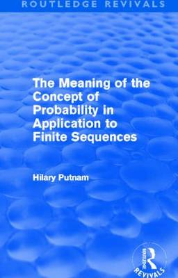 Meaning of the Concept of Probability in Application to Finite Sequences by Hilary Putnam