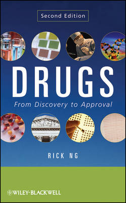 Drugs: From Discovery to Approval by Rick Ng