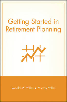 Getting Started in Retirement Planning by Ronald M. Yolles