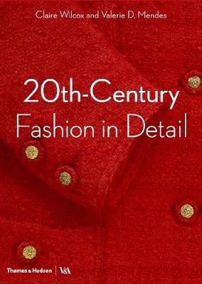 20th-Century Fashion in Detail by Claire Wilcox