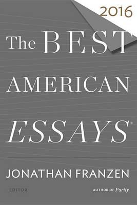 The Best American Essays 2016 by Jonathan Franzen