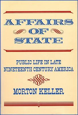 Affairs of State by Morton Keller