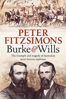 Burke and Wills by Peter FitzSimons