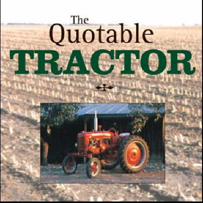 The Quotable Tractor by Randy Leffingwell