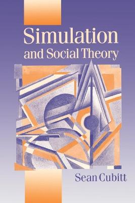 Simulation and Social Theory by Sean Cubitt