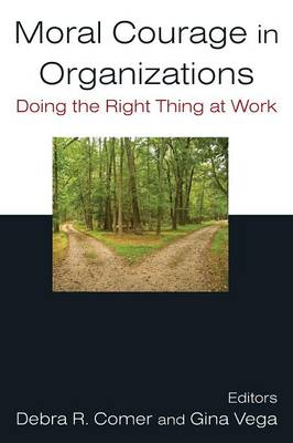 Moral Courage in Organizations by Debra R. Comer