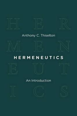 Hermeneutics by Anthony C. Thiselton