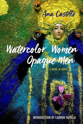 Watercolor Women Opaque Men by Ana Castillo