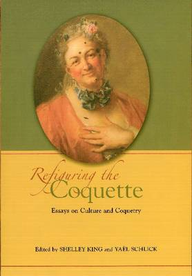 Refiguring the Coquette by Shelley King
