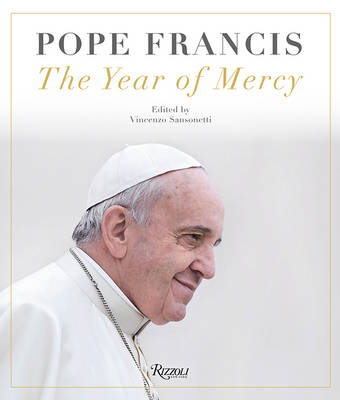 Pope Francis: The Year of Mercy by Vincenzo Sansonetti