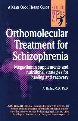 Orthomolecular Treatment for Schizophrenia by Abram Hoffer