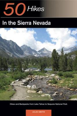 Explorer's Guide 50 Hikes in the Sierra Nevada by Julie Smith
