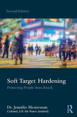 Soft Target Hardening: Protecting People from Attack book