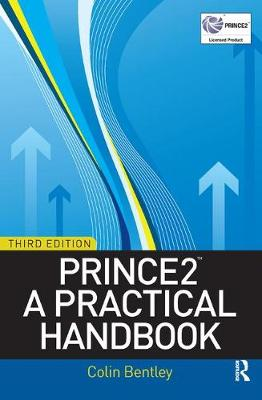 PRINCE2: A Practical Handbook by Colin Bentley