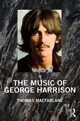 The Music of George Harrison by Thomas MacFarlane
