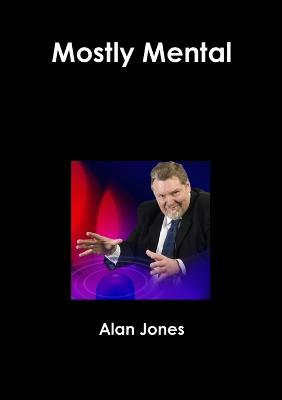 Mostly Mental by Alan Jones